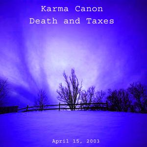 Karma Canon: Death and Taxes